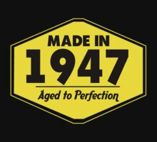 """Made in 1947 - Aged to Perfection"" Collection #51028 by mycraft"