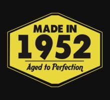 """Made in 1952 - Aged to Perfection"" Collection #51033 by mycraft"