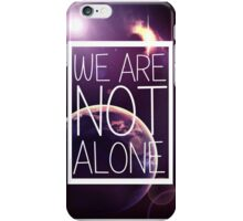 WE ARE NOT ALONE #1 iPhone Case/Skin