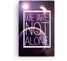 WE ARE NOT ALONE #1 Metal Print