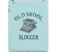 How do you blog? Old Skool! iPad Case/Skin
