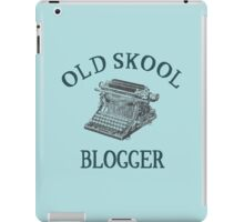 How do you blog? Old Skool! iPad Case/Skin