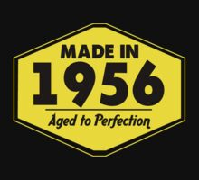 """Made in 1956 - Aged to Perfection"" Collection #51037 by mycraft"