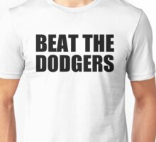 San Francisco Giants - BEAT THE DODGERS Unisex T-Shirt