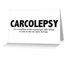 Carcolepsy Greeting Card