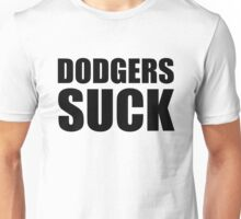 San Francisco Giants - DODGERS SUCK Unisex T-Shirt