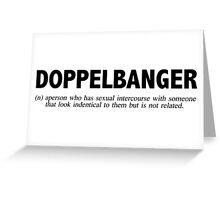 Dopplebanger Greeting Card