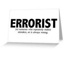 Errorist Greeting Card