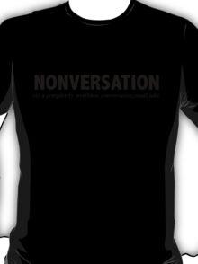 Nonversation T-Shirt
