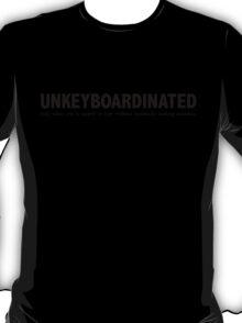 Unkeyboardinated T-Shirt