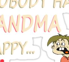 If Mama Ain't Happy, Ain't Nobody Happy, If Grandma Ain't Happy Run - Funny Tshirt Sticker