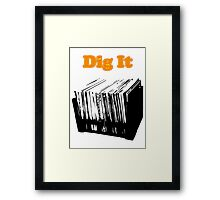 Dig It Vinyl Record Crate Framed Print