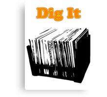 Dig It Vinyl Record Canvas Print