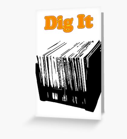 Dig It Vinyl Record Crate Greeting Card