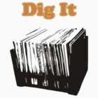 Dig It Vinyl Record by popculture