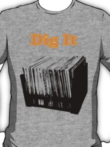 Dig It Vinyl Record T-Shirt