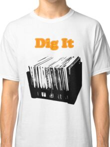Dig It Vinyl Record Crate Classic T-Shirt