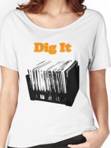 Dig It Vinyl Record Crate Women's Relaxed Fit T-Shirt