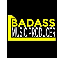 BADASS MUSIC PRODUCER Photographic Print