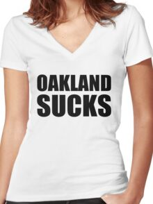 San Francisco Giants - OAKLAND SUCKS Women's Fitted V-Neck T-Shirt