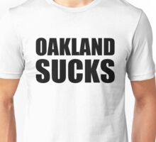 San Francisco Giants - OAKLAND SUCKS Unisex T-Shirt