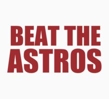 Texas Rangers - BEAT THE ASTROS by MOHAWK99