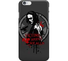 Victims... Aren't we all (2nd version) iPhone Case/Skin