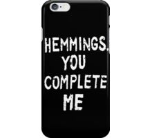 Hemmings, you complete me iPhone Case/Skin