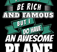 I DO HAVE AN AWESOME PLANE by fancytees