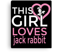 THIS GIRL LOVES jack rabbit Canvas Print