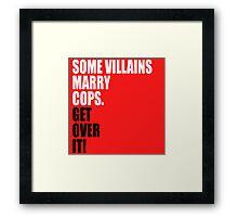 VILLAINS AND COPS Framed Print