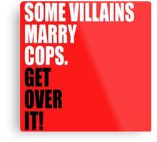 VILLAINS AND COPS Metal Print