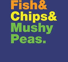 Fish & Chips & Mushy Peas. Unisex T-Shirt