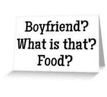 Boyfriend ?What is that? food? Greeting Card