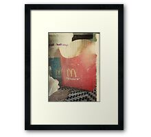 McDonalds isnt life but it does the job Framed Print