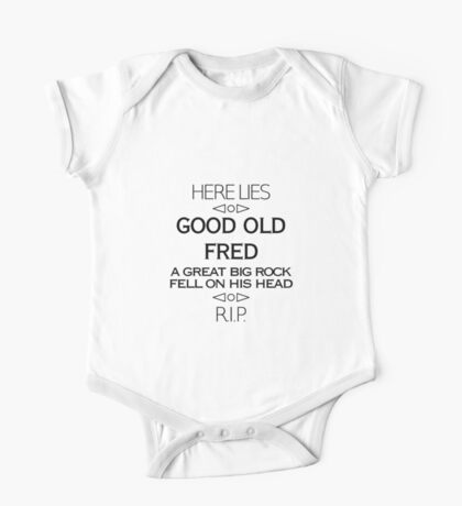 Here Lies Good Old Fred One Piece - Short Sleeve