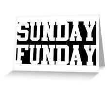 Sunday Funday  Greeting Card