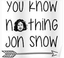 You know nothing Jon Snow Poster