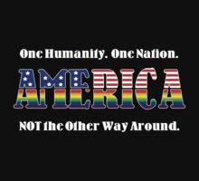 America -- One Humanity. One Nation. NOT the Other Way Around. by Samuel Sheats