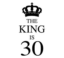The King Is 30 Photographic Print