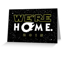 """We're Home."" Greeting Card"