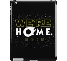 """We're Home."" iPad Case/Skin"