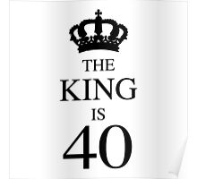 The King Is 40 Poster