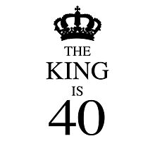 The King Is 40 Photographic Print