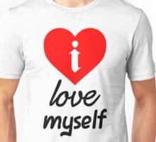 i Love Myself Unisex T-Shirt
