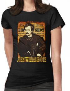 John Wilkes Booth American Assassins Design Womens Fitted T-Shirt