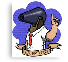 """I have head canon!"" Canvas Print"