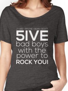 5ive Bad Boys with the Power to ROCK YOU! (original lineup - white version) Women's Relaxed Fit T-Shirt