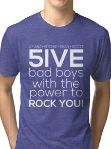 5ive Bad Boys with the Power to ROCK YOU! (original lineup - white version) Tri-blend T-Shirt