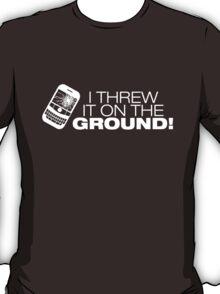 I Threw It on the GROUND! (White Version) T-Shirt